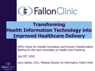 Transforming  Health Information Technology into  Improved Healthcare Delivery