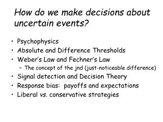 How do we make decisions about uncertain events?