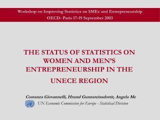THE STATUS OF STATISTICS ON WOMEN AND MEN'S E NTREPRENEURSHIP IN THE UNECE REGION