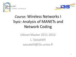 Course:  Wireless Networks I Topic :  A nalysis  of  MANETs  and Network  Coding