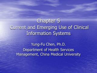 Chapter 5 Current and Emerging Use of Clinical Information Systems