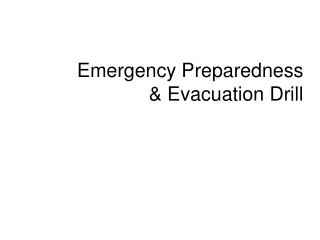 Emergency Preparedness  & Evacuation Drill