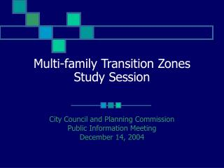 Multi-family Transition Zones Study Session