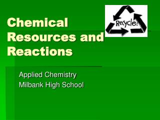 Chemical Resources and Reactions