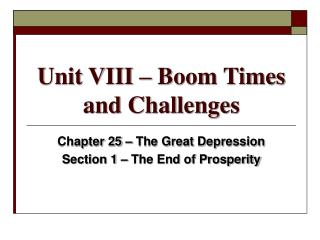 Unit VIII – Boom Times and Challenges