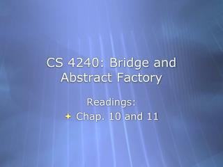 CS 4240: Bridge and Abstract Factory