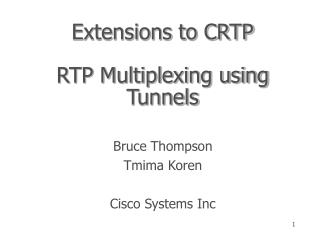 Extensions to CRTP RTP Multiplexing using Tunnels