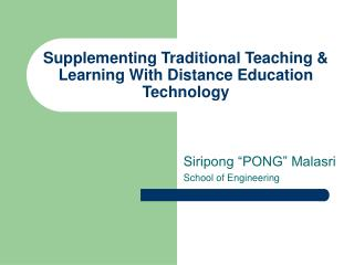 Supplementing Traditional Teaching  Learning With Distance Education Technology