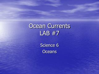 Ocean Currents LAB #7
