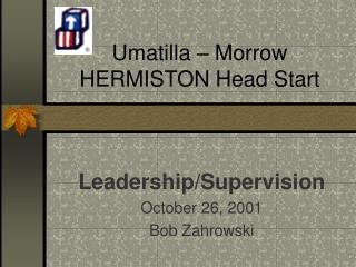 Umatilla – Morrow  HERMISTON Head Start