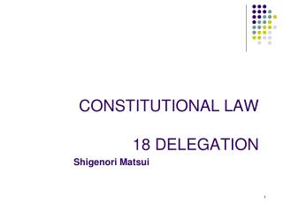 CONSTITUTIONAL LAW 18 DELEGATION