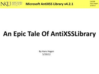 An Epic Tale Of AntiXSSLibrary