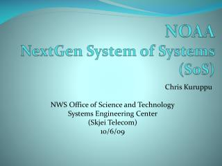 NOAA NextGen  System of Systems ( SoS )