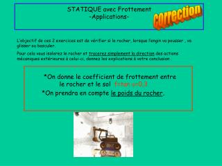 STATIQUE avec Frottement -Applications-