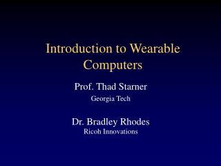 Introduction to Wearable Computers