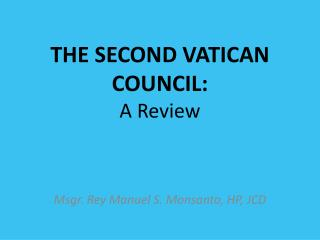 THE SECOND VATICAN COUNCIL:  A Review