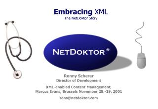 Embracing XML The NetDoktor Story