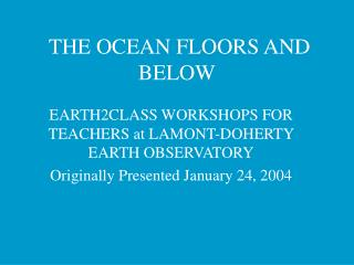 THE OCEAN FLOORS AND BELOW