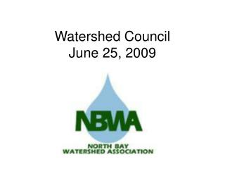 Watershed Council June 25, 2009
