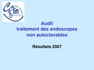 Audit traitement des endoscopes non autoclavables