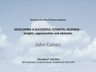 The Gloucestershire IT Business Network  DEVELOPING A SUCCESSFUL IT