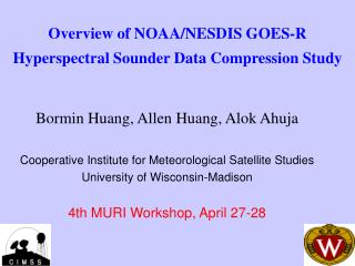 Overview of NOAA/NESDIS GOES-R Hyperspectral Sounder Data Compression Study