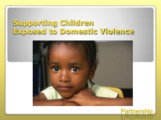 Supporting Children Exposed to Domestic Violence
