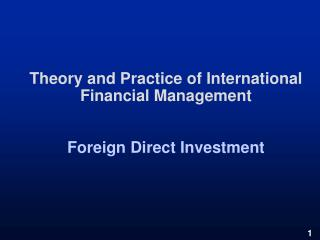 Theory and Practice of International Financial Management   Foreign Direct Investment