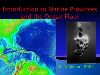 Introduction to Marine Provinces and the Ocean Floor