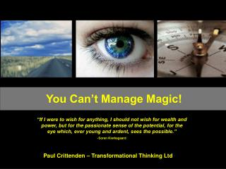 You Can't Manage Magic!