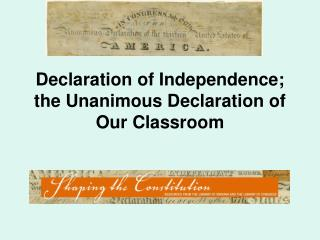 Declaration of Independence; the Unanimous Declaration of Our Classroom