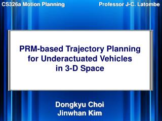 PRM-based Trajectory Planning for Underactuated Vehicles in 3-D Space