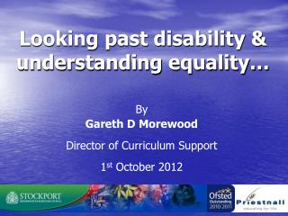 Looking past disability & understanding equality…