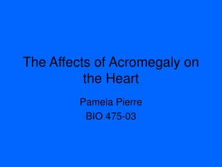 The Affects of Acromegaly on the Heart