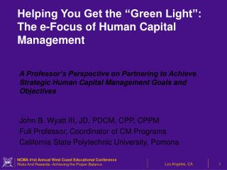 A Professor's Perspective on Partnering to Achieve Strategic Human Capital Management Goals and Objectives John B. Wya