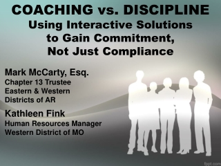 COACHING vs. DISCIPLINE Using Interactive Solutions to Gain Commitment, Not Just Compliance