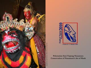 Pelestarian Seni Topeng Nusantara Conservation of Nusantara's Art of Mask