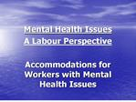 mental health issues a labour perspectiveaccommodations for workers with mental health issues