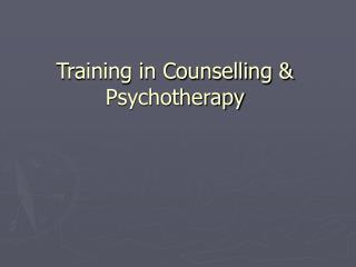 Training in Counselling & Psychotherapy