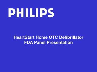 HeartStart Home OTC Defibrillator FDA Panel Presentation