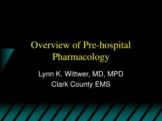 Overview of Pre-hospital Pharmacology