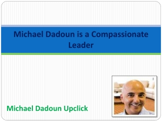 Michael Dadoun is a Compassionate Leader