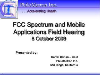 FCC Spectrum and Mobile Applications Field Hearing 8 October 2009