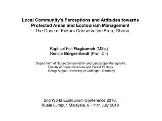 Local Community's Perceptions and Attitudes towards Protected Areas and Ecotourism Management  – The Case of Kakum Conse