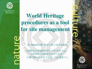 World Heritage procedures as a tool for site management