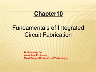 Chapter10 Fundamentals of Integrated Circuit Fabrication