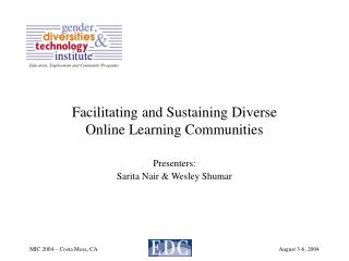 Facilitating and Sustaining Diverse  Online Learning Communities