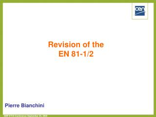 Revision of the  EN 81-1/2