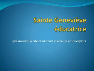Sainte Geneviève éducatrice