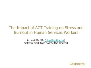 The Impact of ACT Training on Stress and Burnout in Human Services Workers